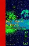 Der Herr Albert: Ein Roman über Einsteins Gedankenexperimente