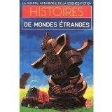La Grande Anthologie de la Science-Fiction - Histoires de mondes étranges