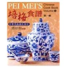 Pei Mei's Chinese Cook Book, Volume I