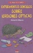 Experimentos Sencillos Sobre Ilusiones Opticas: 6 (El Juego De La Ciencia) por Michael A. Dispezio