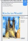 Oberstufe Religion / Kirche im Wandel: Schülerheft