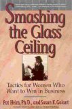 Smashing the Glass Ceiling: Tactics for Women Who Want to Win in Business