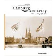 Hamburg vor dem Krieg: Bilder vom Alltag 1933-1940