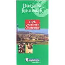 Michelin Der Grüne Reiseführer : Elsaß, Lothringen, Champagne (Guide Vert Allemand)