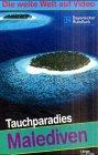 Tauchparadies Malediven (Die weite Welt auf Video)