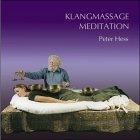 Klangmassage Meditation - Tonbuch: Klangschalen wertvoll für den Alltag