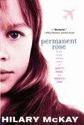 Permanent Rose ([Permanent Rose] (By: Hilary McKay) [published: November, 2006])