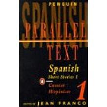 Spanish Short Stories: Cuentos Hispanicos: Volume 1 (Penguin Parallel Text Series)