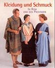 Kaiserin Kind Kostüm - Kleidung und Schmuck in Rom und den Provinzen
