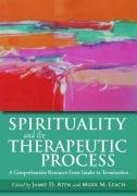 Download Online For Free Spirituality and the Therapeutic Process: A Comprehensive Resource from Intake to Termination (2009-01-01)