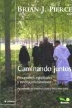 Caminando Juntos Por El Camino/Walking Together on the Way: Procesiones Espirituales Y Meditacion Caminante/Spiritual Processions and Traveller Meditation