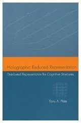 Holographic Reduced Representation: Distributed Representation for Cognitive Structures (Center for the Study of Language and Information Publication Lecture Notes)