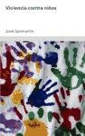 Violencia contra niños (Ariel Estudios De Violencia) por José Sanmartín