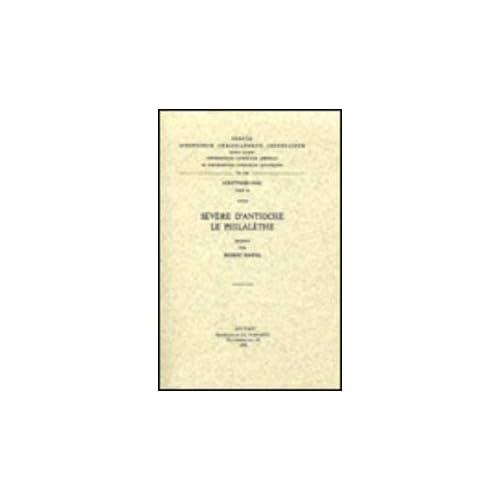 Severe D'antioche. Le Philalethe. Syr. 69.
