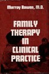 Family Therapy in Clinical Practice by Murray Bowen (1978-06-02)