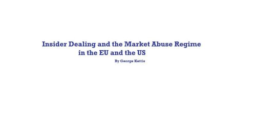 Insider Dealing and the Market Abuse Regime in the EU and the US