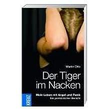 Der Tiger im Nacken: Mein Leben mit Angst und Panik. Ein persönlicher Bericht