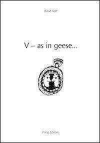 V-as in geese... Ediz. italiana e