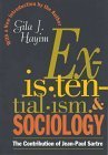 Existentialism and Sociology: The Contribution of Jean-Paul Sartre by Gila J. Hayim (1995-01-01)