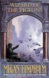 Wizard of the Pigeons by Megan Lindholm(2010-10-04)
