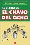 El diario del chavo del ocho par  Roberto Gomez Bolanos