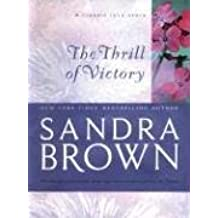 The Thrill Of Victory by Sandra Brown (2003-08-02)
