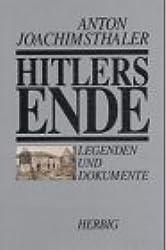 Hitlers Ende: Legenden und Dokumente