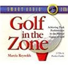 Golf in the Zone: Achieving Peak Performance in the Mental Game of Gold (Smart Tapes Series) by Marcia Reynolds (2003-01-01)