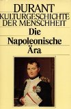 Kulturgeschichte der Menschheit XVIII. Die napoleonische Ära.