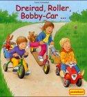 Dreirad, Roller, Bobby-Car . . .