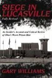 Siege in Lucasville: An Insider's Account and Critical Review of Ohio's Worst Prison Riot