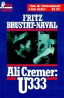 Ali Cremer, U 333 - Fritz Brustat-Naval