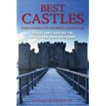 Best Castles, England, Scotland, Ireland, Wales: Over 100 Castles to Discover and Explore