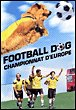 Football Dog, championnat d'Europe...