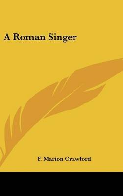 [(A Roman Singer)] [By (author) F Marion Crawford] published on (July, 2007)
