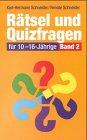 Rätsel und Quizfragen für 10-16-Jährige, Bd.2