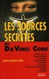 Les sources secrètes du Da Vinci Code par Jean-Jacques Bedu