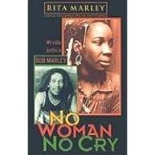 NO WOMAN NO CRY: MI VIDA JUNTO A BOB MARLEY (MEMORAMA)