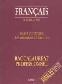 Français, sujets et corrigés, entraînement à l'examen : baccalauréat professionnel, sections tertiaire