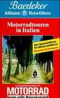 Motorradtouren in Italien. Baedekers Allianz Reiseführer. In Zusammenarbeit mit 'Motorrad' -