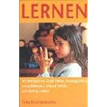 Lernen: Aus neurobiologischer, pädagogischer, entwicklungspsychologischer und geisteswissenschaftlicher Sicht