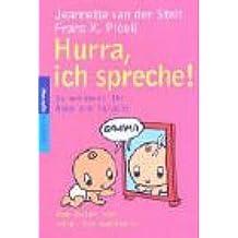 Hurra, ich spreche!: So entdeckt Ihr Baby die Sprache