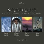 Bergfotografie: Die vier Fotografen der edition Berge: Peter Mathis, Jürgen Winkler, Bernd Ritschel, Heinz Zak