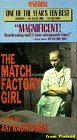 The Match Factory Girl [VHS]