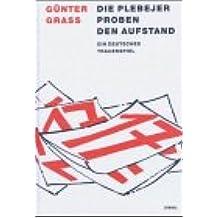 Die Plebejer proben den Aufstand: Ein deutsches Trauerspiel