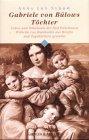 Gabriele von Bülows Töchter. Leben und Schicksal der fünf Enkelinnen Wilhelm von Humboldts aus Briefen und Tagebüchern gestaltet