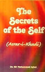 The Secrets of the Self: Asrar-I-Khudi