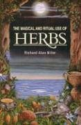 The Magical and Ritual Use of Herbs -