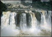 Iguazu & Las Misiones Jesuiticas/Iguazu & The Jesuit Reductions