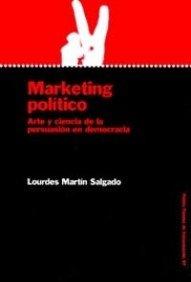 Marketing político: Arte y ciencia de la persuasión en democracia: 37 (Papeles de comunicación)